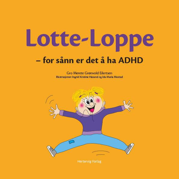 Lotte-Loppe - for sånn er det å ha ADHD